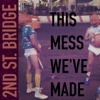 This Mess We've Made - EP - Second Street Bridge
