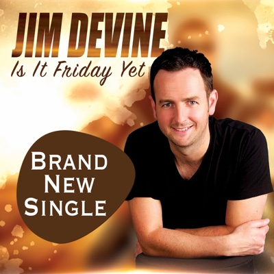 Is It Friday Yet - Single - Jim Devine album
