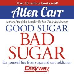 Good Sugar Bad Sugar (Unabridged)