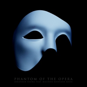 Phantom of the Opera (feat. Malinda Kathleen Reese) - Single - Jonathan Young - Jonathan Young