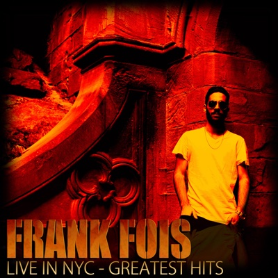Live in Nyc: Greatest Hits - Frank Fois album
