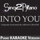 Into You (Originally Performed by Ariana Grande) [Piano Karaoke Version]