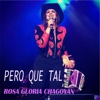 Pero Qué Tal - Single - Rosa Gloria Chagoyán