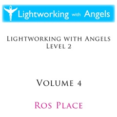 Lightworking With Angels Level 2: Vol. 4