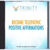 Become Telepathic Affirmations - EP - Trinity Affirmations