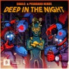 Deep in the Night - Single - Snails & Pegboard Nerds