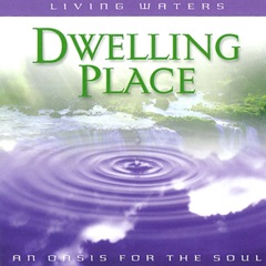 Living Waters: Dwelling Place