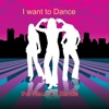 I Want To Dance - Single