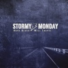 Have Blues Will Travel - Stormy Monday