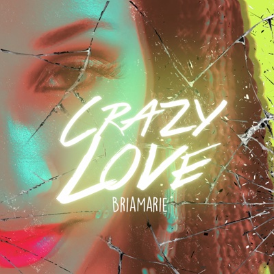 Crazy Love - Single - BriaMarie album