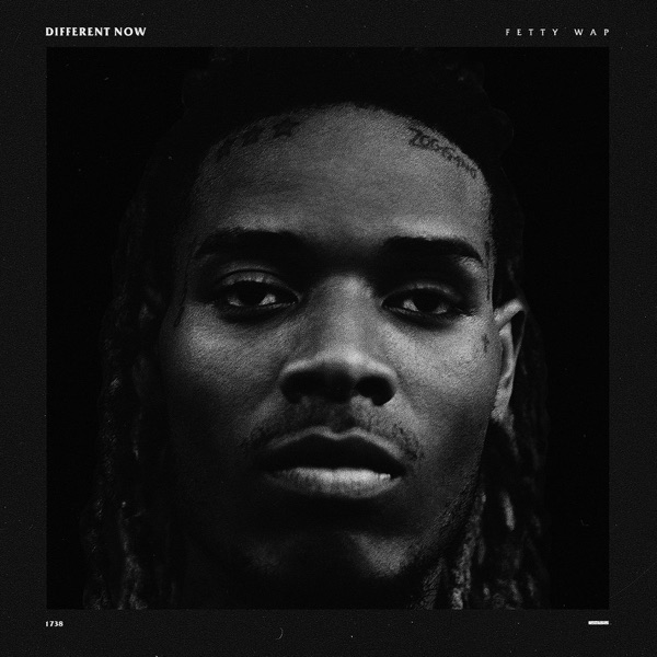 Fetty Wap - Different Now - Single album wiki, reviews