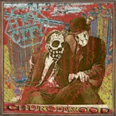 Churchwood - You Let the Dead In