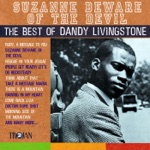 Suzanne Beware of the Devil (The Best of Dandy Livingstone)