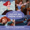 A Dream Is a Wish Your Heart Makes / So This Is Love - Single, Sabrina Carpenter, Paige O'Hara, The Chorus of Beauty and the Beast & RICHARD WHITE/JESSE CORTI
