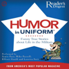 Reader's Digest - Readers Digest's Humor in Uniform: A Selection of Classic Comic Anecdotes (Unabridged)  artwork