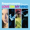 Love on My Mind (feat. Amanda Wilson) [Remixes] - Freemasons