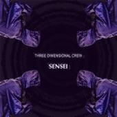 Three Dimensional Crew - Sensei