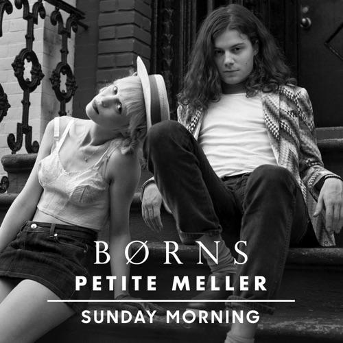 BØRNS & Petite Meller - Sunday Morning - Single