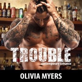 Contemporary Romance: Trouble (Unabridged) - Olivia Myers mp3 listen download