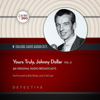 CBS Radio - producer & Hollywood 360 - Yours Truly, Johnny Dollar, Vol. 2: The Classic Radio Collection artwork