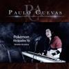 """Atrápalos Ya (de """"Pokémon) [Versión Acústica] - Single - Paulo Cuevas"""