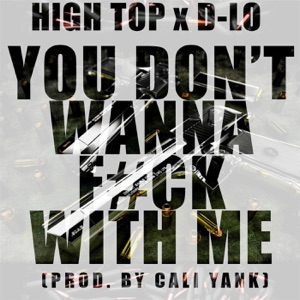 You Don't Wanna F**k with Me (feat. D-Lo) - Single Mp3 Download