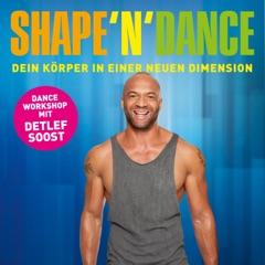 Shape'n'Dance - Dein Körper in einer neuen Dimension