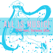 ALL IS MUSIC! (feat. Hatsune Miku)