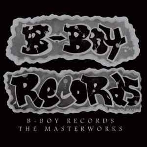 B-Boy Records - The Masterworks