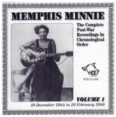 Memphis Minnie, Vol. 1 the Complete post-war Recordings in Chronological Order