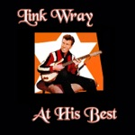 Link Wray - Ain't That Lovin' You Baby