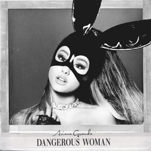 Dangerous Woman Mp3 Download