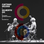 Caetano Veloso & Gilberto Gil - Tonada de Luna Llena (Ao Vivo)