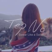 Tep No - Swear Like a Sailor