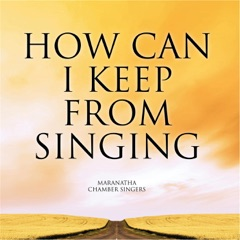 How Can I Keep from Singing