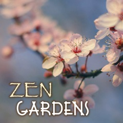 Zen Gardens - Traditional Japanese Music Collection, Simple and Minimalistic Oriental Songs with Sounds of Nature