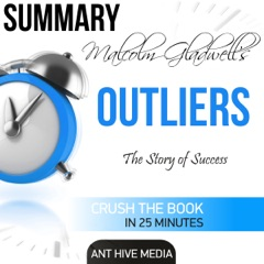 Malcolm Gladwell's Outliers: The Story of Success Summary (Unabridged)