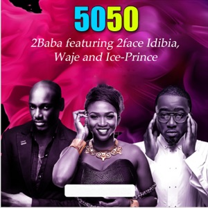 5050 (feat. 2Face Idibia, Waje & Ice Prince) - Single Mp3 Download