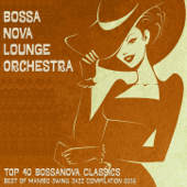 Top 40 Bossanova Classics - Best of Mambo Swing Jazz Compilation 2016
