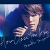 HOW CLOSE YOU ARE - Single ジャケット写真