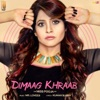 Dimaag Khraab - Single