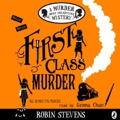 First Class Murder: A Murder Most Unladylike Mystery (Unabridged)