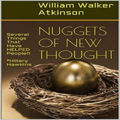 Nuggets of New Thought: Several Things That Have Helped People (Unabridged)