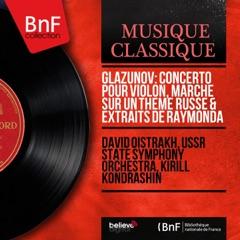 Glazunov: Concerto pour violon, Marche sur un thème russe & Extraits de Raymonda (Mono Version)