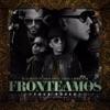 Fronteamos Porque Podemos (feat. Daddy Yankee, Yandel & Nengo Flow) - Single