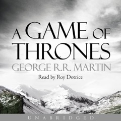A Game of Thrones: Book 1 of A Song of Ice and Fire (Unabridged)