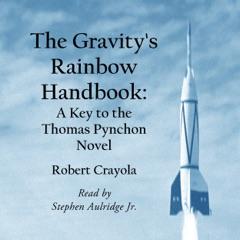 The Gravity's Rainbow Handbook: A Key to the Thomas Pynchon Novel (Unabridged)