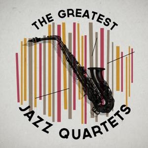 The Greatest Jazz Quartets
