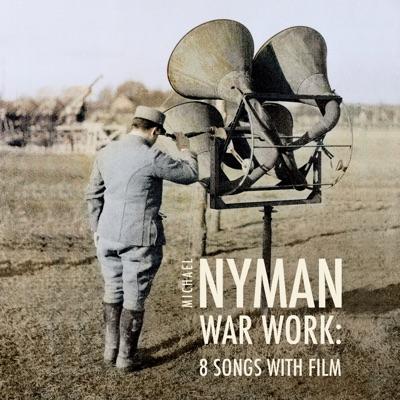 War Work: Eight Songs with Film (Original Score) - Michael Nyman