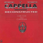 Cappella Deconstructed (Carl Cox vs. Cappella) - EP